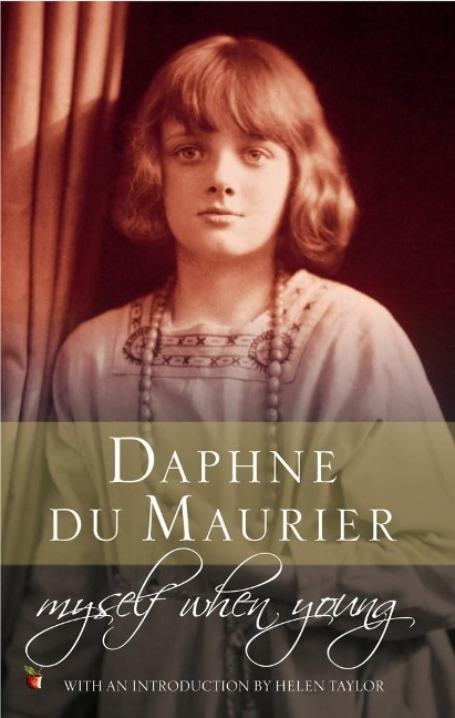 Myself When Young - Daphne Du Maurier