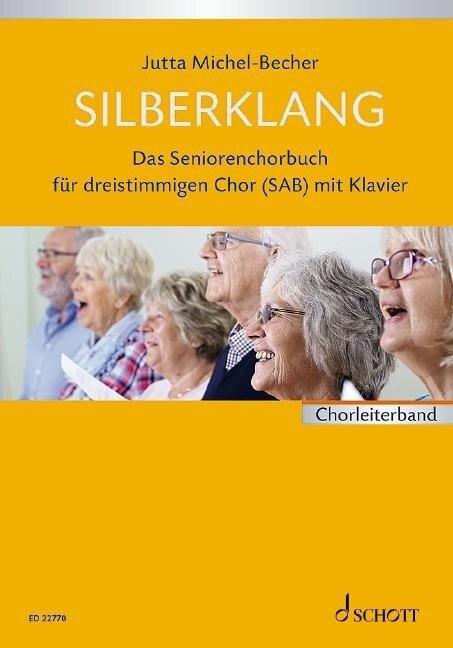 Silberklang. Chorbuch - Jutta Michel-Becher