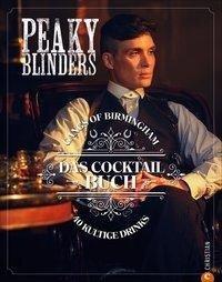 Peaky Blinders. Gangs of Birmingham. Das Cocktailbuch - Sandrine Houdré-Grégoire