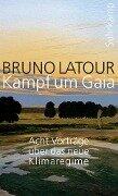 Kampf um Gaia - Bruno Latour