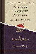 Moltkes Taktische Aufgaben - Helmuth Moltke