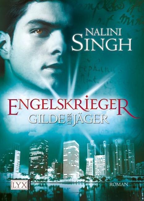 Gilde der Jäger - Engelskrieger - Nalini Singh