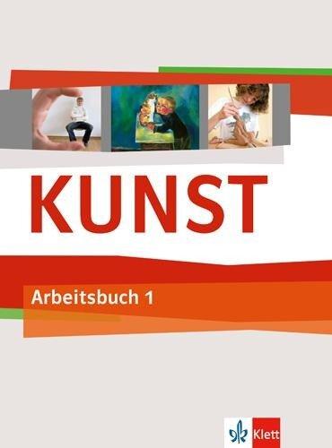 Kunst Arbeitsbuch 1. Schülerbuch 5./6. Schuljahr -