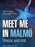 Meet Me in Malma: The First Inspector Anita Sundstrom Mystery - Torquil Macleod