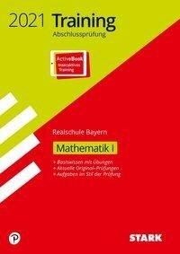 STARK Training Abschlussprüfung Realschule 2021 - Mathematik I - Bayern -