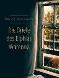 Die Briefe des Elphias Warenne - Tomas Schauermann