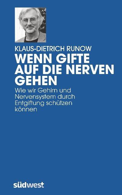 Wenn Gifte auf die Nerven gehen - Klaus-Dietrich Runow