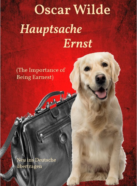Hauptsache Ernst (The Importance of Being Earnest) - Oscar Wilde