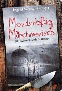 Mordsmäßig Münchnerisch -