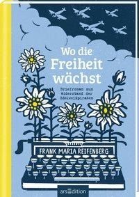 Wo die Freiheit wächst - Frank M. Reifenberg