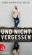 Und nicht vergessen - Uwe-Karsten Heye
