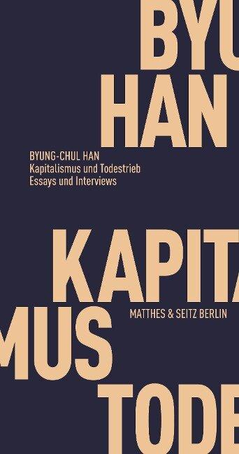 Kapitalismus und Todestrieb - Byung-Chul Han