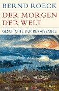 Der Morgen der Welt - Bernd Roeck