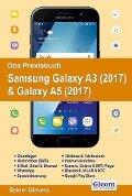 Das Praxisbuch Samsung Galaxy A3 (2017) & Galaxy A5 (2017) - Rainer Gievers