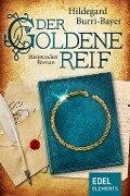 Der goldene Reif - Hildegard Burri-Bayer