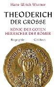 Theoderich der Große - Hans-Ulrich Wiemer
