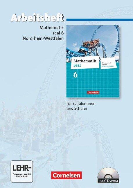 Mathematik real 6. Schuljahr. Arbeitsheft mit eingelegten Lösungen und CD-ROM. Differenzierende Ausgabe Nordrhein-Westfalen