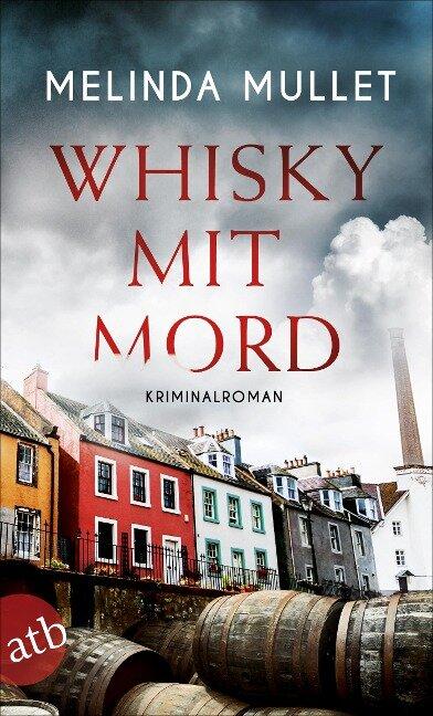 Whisky mit Mord - Melinda Mullet