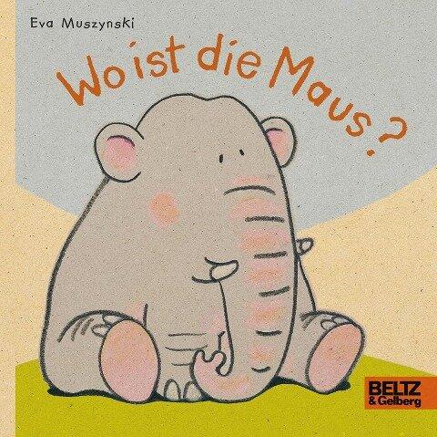Wo ist die Maus? - Eva Muszynski