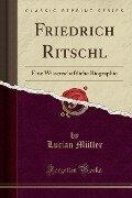 Friedrich Ritschl - Lucian M¿ller