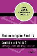 Geschichte und Politik 2 - Studienausgabe in 4 Bänden - Karl Marx, Friedrich Engels