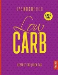 Low Carb - Das Kochbuch -
