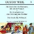 Die Geschichte des Ehemanns mit seinem Papagei / Die Geschichte von dem Greis und dem Maultier / Die Geschichte Mahmuds - Gustav Weil