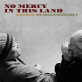 No Mercy in This Land - Ben Harper, Charlie Musselwhite