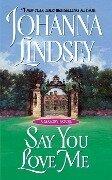 Say You Love Me - Johanna Lindsey