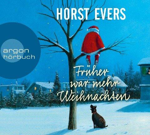 Früher war mehr Weihnachten - Horst Evers
