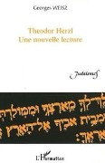 Theodor herzl une nouvelle lecture - Weisz Georges