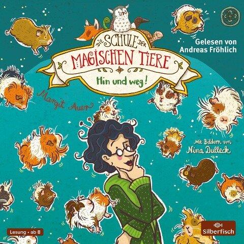 Die Schule der magischen Tiere 10: Hin und weg! - Margit Auer