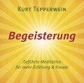 Begeisterung - Kurt Tepperwein