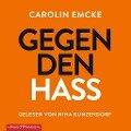 Gegen den Hass - Carolin Emcke