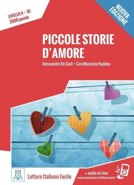 Piccole storie d'amore. Livello 4. - Nuovo Edizione - Alessandro De Giuli, Ciro Massimo Naddeo