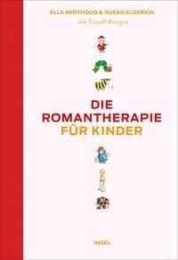 Die Romantherapie für Kinder - Ella Berthoud, Susan Elderkin, Traudl Bünger