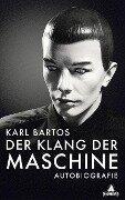 Der Klang der Maschine - Karl Bartos