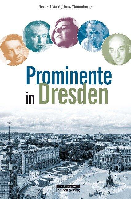 Prominente in Dresden und ihre Geschichten - Norbert Weiß, Jens Wonneberger