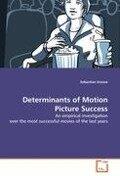 Determinants of Motion Picture Success - Sebastian Grosse