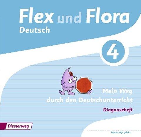 Flex und Flora 4. Diagnoseheft: Mein Weg durch den Deutschunterricht -