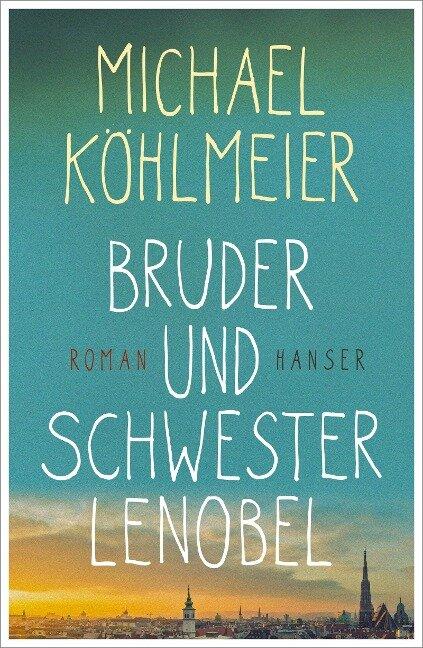 Bruder und Schwester Lenobel - Michael Köhlmeier