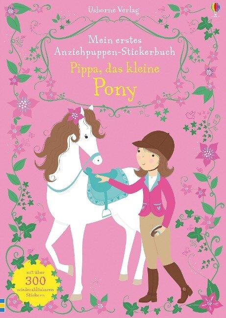 Mein erstes Anziehpuppen-Stickerbuch: Pippa, das kleine Pony - Fiona Watt
