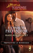 Cowboy Protector (Mills & Boon Love Inspired) (Protecting the Witnesses, Book 3) - Margaret Daley