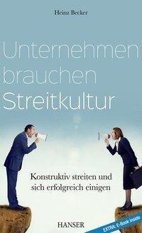 Unternehmen brauchen Streitkultur - Heinz Becker