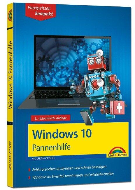 Windows 10 Pannenhilfe: Probleme erkennen, Lösungen finden, Fehler beheben - aktuell zu Windows 10 oder Vorgängerversionen - 3. Auflage - Wolfram Gieseke
