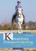Kreatives Dressurtraining - Gabriele Klehr
