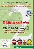 RHÄTISCHE BAHN - Die Triebfahrzeuge Teil 2 - Elektrolokomotiven 2. Teil, Triebwagen, Traktoren und Diensttriebfahrzeuge -