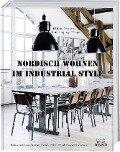 Nordisch Wohnen im Industrial Style - Rikke Larsen