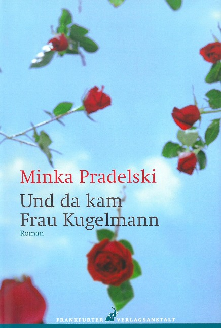 Und da kam Frau Kugelmann - Minka Pradelski