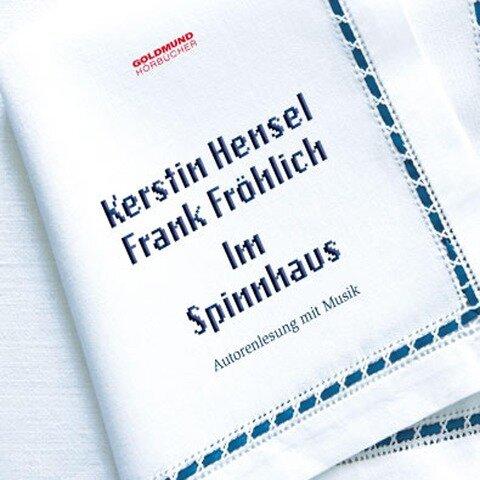 Im Spinnhaus - Kerstin Hensel